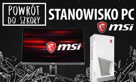 Stanowisko PC od MSI 🎓 Back to School 2018