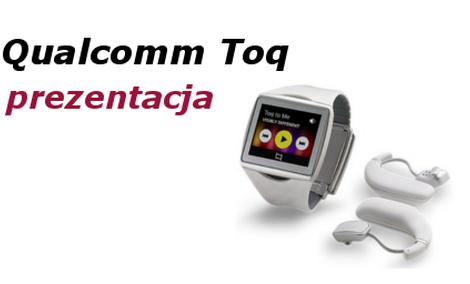 Qualcomm Toq - prezentacja zegarka o ciut szerszym zastosowaniu