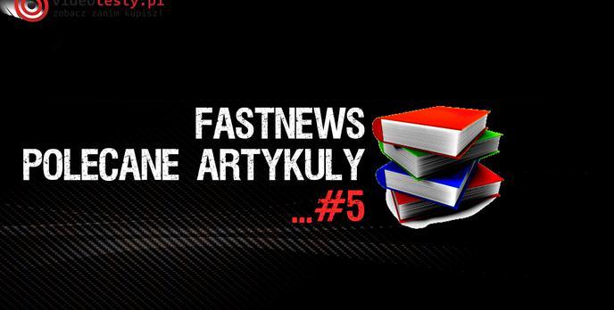 FastNews #5 - Najlepsze Telewizory UHD, Testy Telefonów, Zestaw PC dla gracza, Czytniki ebooków