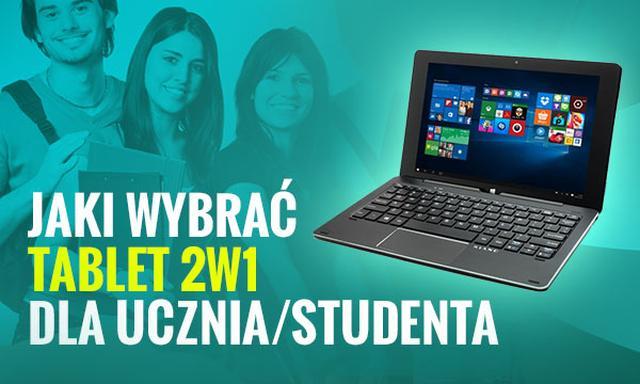 Jaki Wybrać Tablet 2w1 Dla Ucznia/Studenta?
