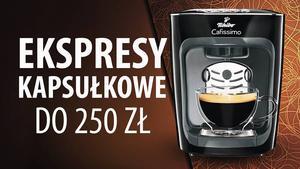 TOP 5 Kapsułkowych ekspresów do kawy do 250 zł
