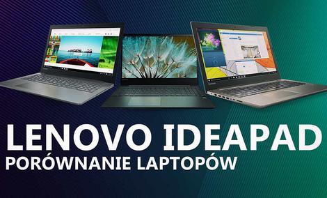 Porównujemy Lenovo IdeaPad 320, 520, 720 - Który Laptop Jest Dla Ciebie?