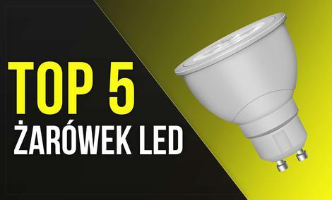 TOP 5 Żarówek LED - Wydajne Źródło Światła!