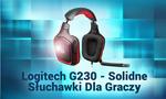 Logitech G230 - Solidne Słuchawki Dla Graczy