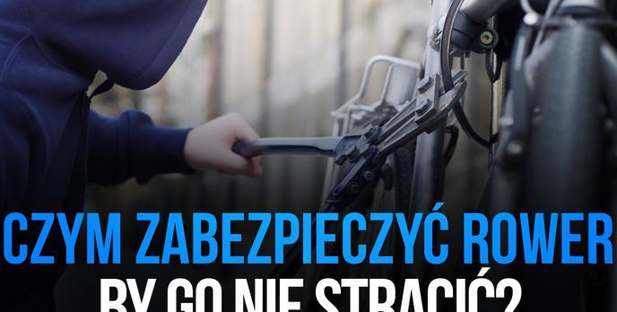 Zabezpieczenia Rowerowe – Czym Zabezpieczyć Rower, by go Nie Stracić?
