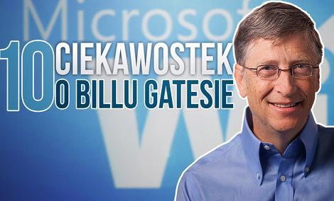 10 Ciekawostek o Billu Gatesie