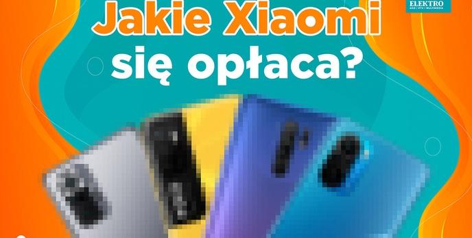 Smartfony Xiaomi - Jaki wybrać? TOP 5