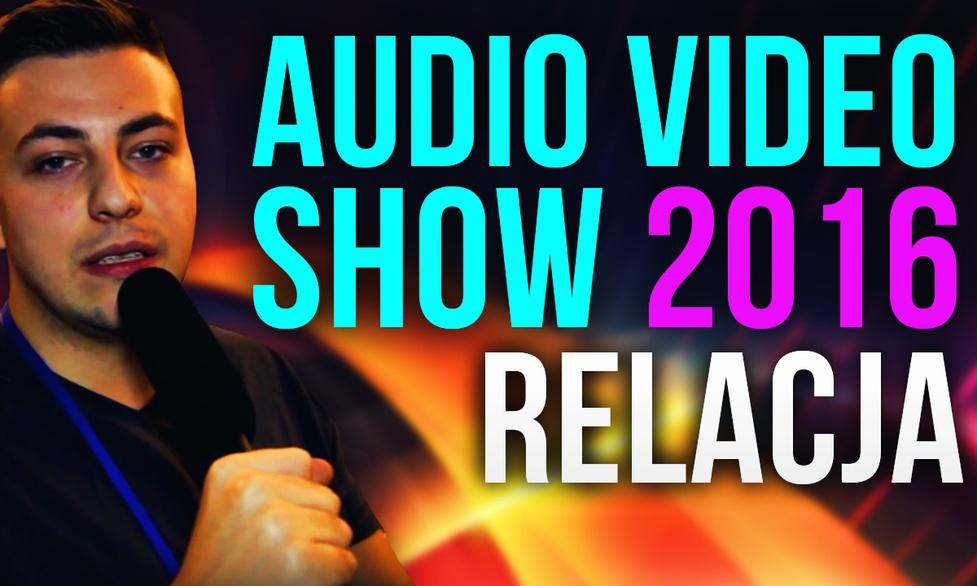 Audio Video Show - Największa i Najdroższa Wystawa Sprzętu w Polsce [RELACJA]