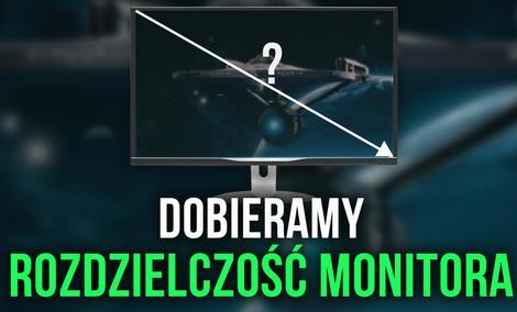 Rozdzielczość Monitora – Co Dla Gracza? Co Dla Grafika?