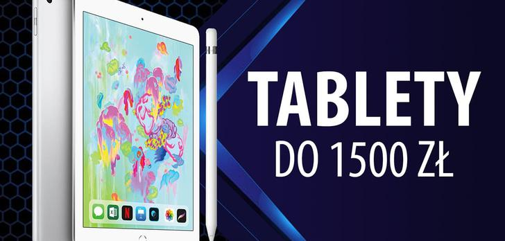 Tablety do 1500 zł w 2019 roku |TOP 5|