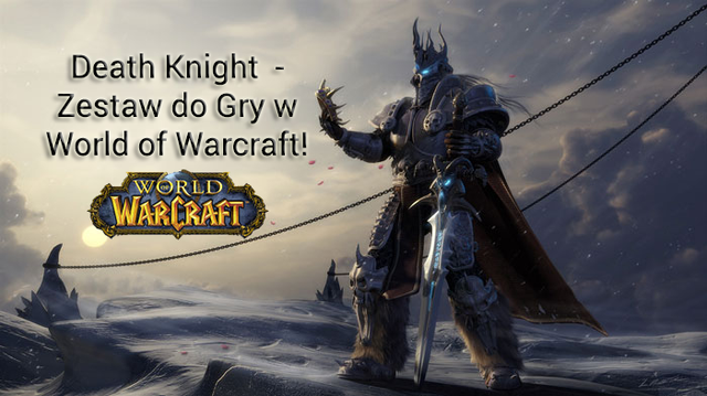 Death Knight: Zestaw do Gry World of Warcraft!
