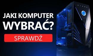 Jaki Komputer Wybrać? Propozycje na Październik 2017