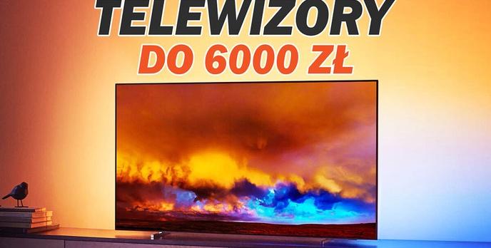 Jaki telewizor do 6000 zł? |TOP 5|