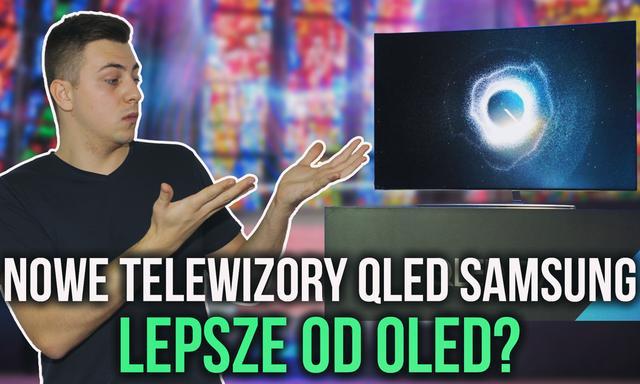 Nowe Telewizory QLED Samsung - Lepsze od OLED?