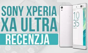 Sony Xperia XA Ultra - Recenzja 6-calowego Smartfona