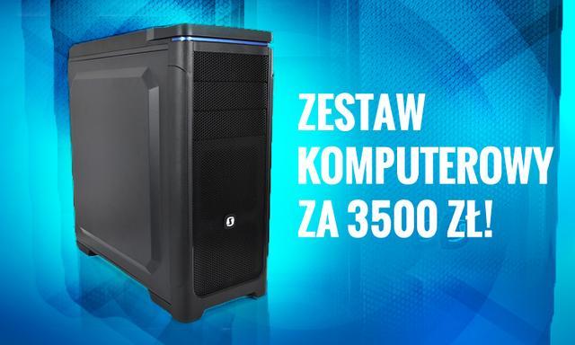 Zestaw Komputerowy Za 3500 zł!