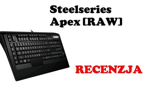 Steelseries Apex [RAW] [RECENZJA]