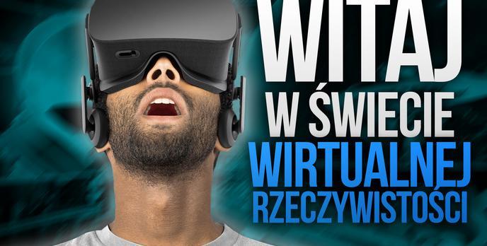 Witaj w Świecie Wirtualnej Rzeczywistości!