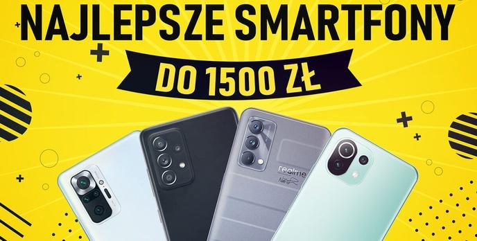 Jaki smartfon do 1500 złotych [PAŹDZIERNIK 2021]