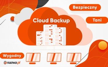 Niezwykle wygodny Cloud Backup w nazwa.pl!