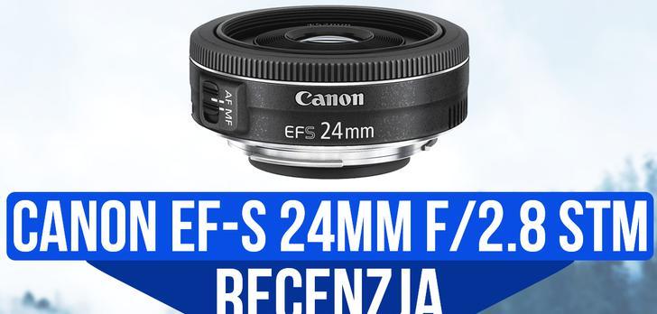 Recenzja Canona EF-S 24mm f/2.8 STM