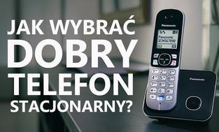 Jak Wybrać Dobry Telefon Stacjonarny? Najważniejsze Parametry