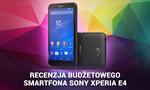 Recenzja Budżetowego Smartfona Sony Xperia E4
