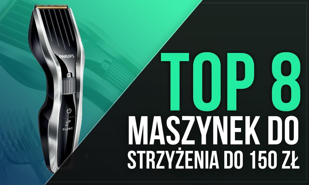 TOP 8 Maszynek do Strzyżenia - Poznaj Najchętniej Wybierane Modele do 150 zł!