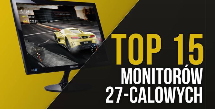 TOP 15 Monitorów 27-calowych – Wielkość Ekranu ma Znaczenie