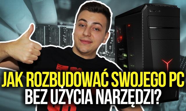Jak Rozbudować Swojego PC bez Użycia Narzędzi? w/ Lenovo ideacentre Y900