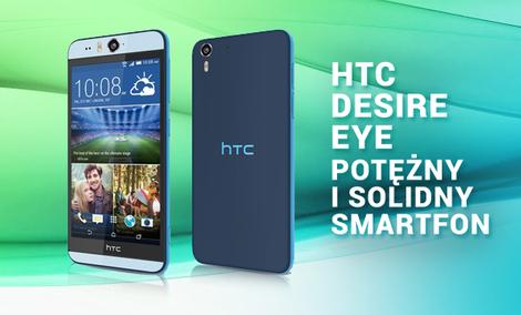 HTC Desire EYE - Potężny i Solidny Smartfon