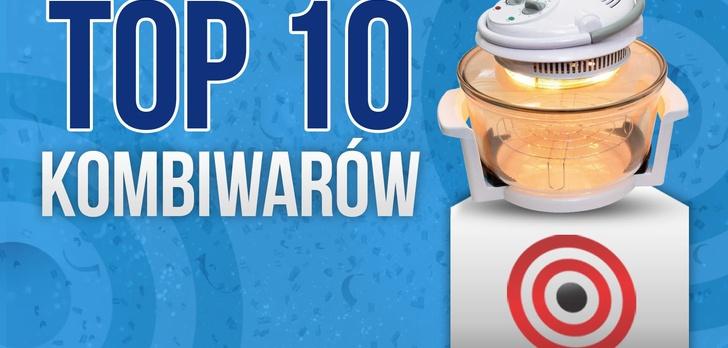 TOP 10 Kombiwarów, Czyli Kuchenek Halogenowych