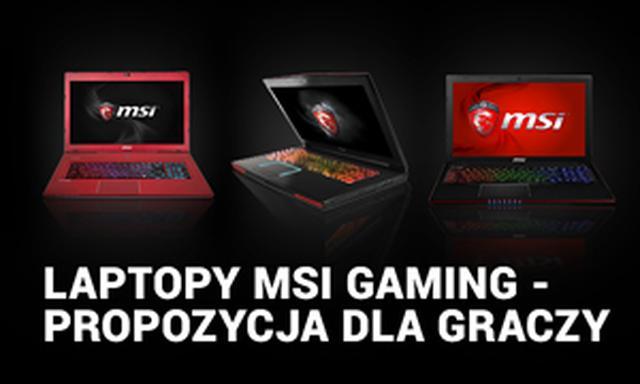 Laptopy MSI Gaming - Propozycja Dla Graczy