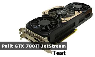 Palit GTX 780Ti JetStream - lider kart graficznych dla graczy