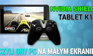 NVIDIA Shield Tablet K1 - Recenzja