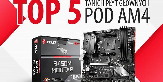 Tanie płyty główne pod AM4 |TOP 5|