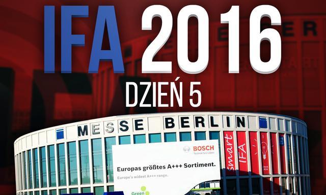 Relacja z Targów IFA 2016 - Dzień 5