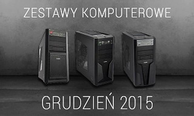 Zestawy Komputerowe Grudzień 2015