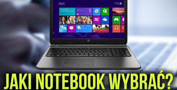 Jak Wybrać Notebooka? Radzimy Krok po Kroku