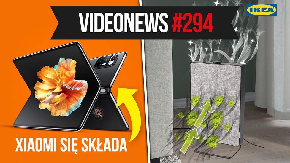 Składany smartfon Xiaomi, oczyszczacz powietrza IKEA - VideoNews #294