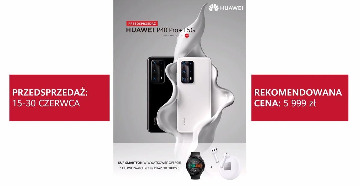 Huawei P40 Pro plus pojawi się z zestawem gratisów