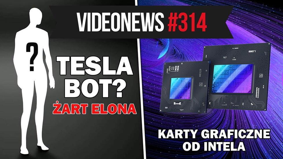 Tesla Bot to żart, Intel szykuje karty graficzne, najmniejsza kamera świata - VideoNews #314