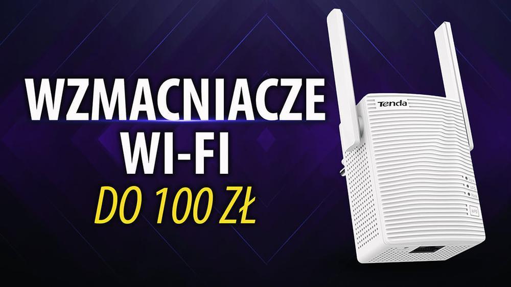 Tanie wzmacniacze Wi-Fi do 100 zł |TOP 5|