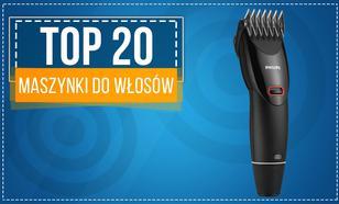 Najlepsze Maszynki do Włosów - Zobacz Ranking TOP 20!