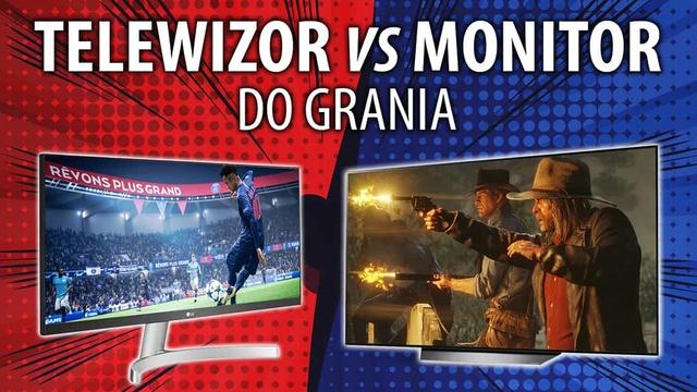 Telewizor vs Monitor - Co lepsze do grania?