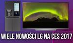 Wiele Nowości LG na CES 2017 - Smart Lodówka, Nowe TV, Konkurencja Dla MacBooka Air!
