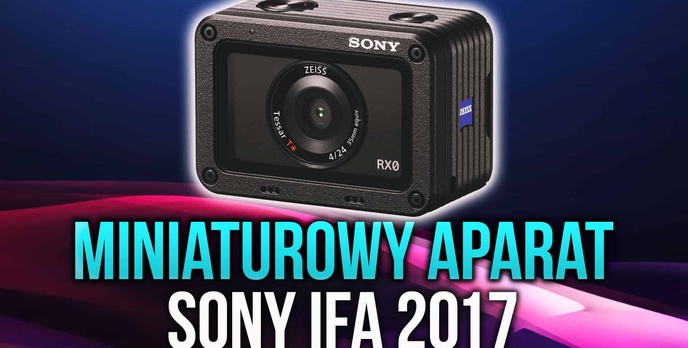 IFA 2017 - Sony Prezentuje Miniaturowy Aparat Fotograficzny!