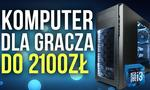 Komputer dla Gracza do 2100zł!
