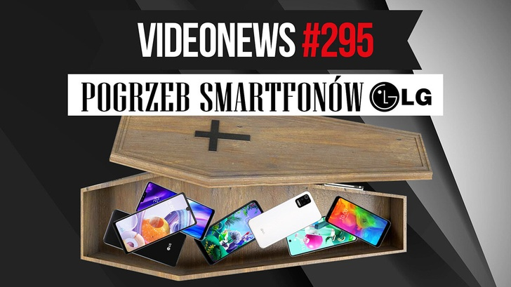 Pożegnanie smartfonów LG, Facebook traci nasze dane - VideoNews #295
