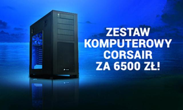 Zestaw komputerowy Corsair - za 6500 zł!